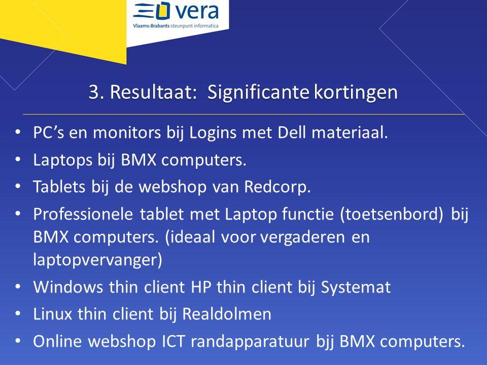 3.Resultaat: Significante kortingen • PC's en monitors bij Logins met Dell materiaal.
