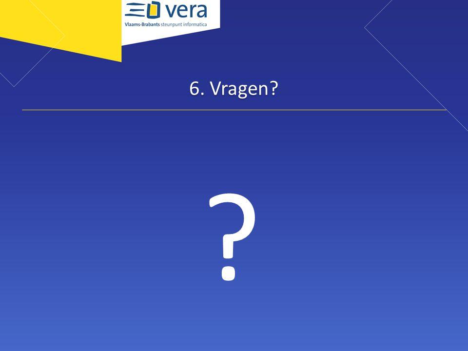 6. Vragen? ?
