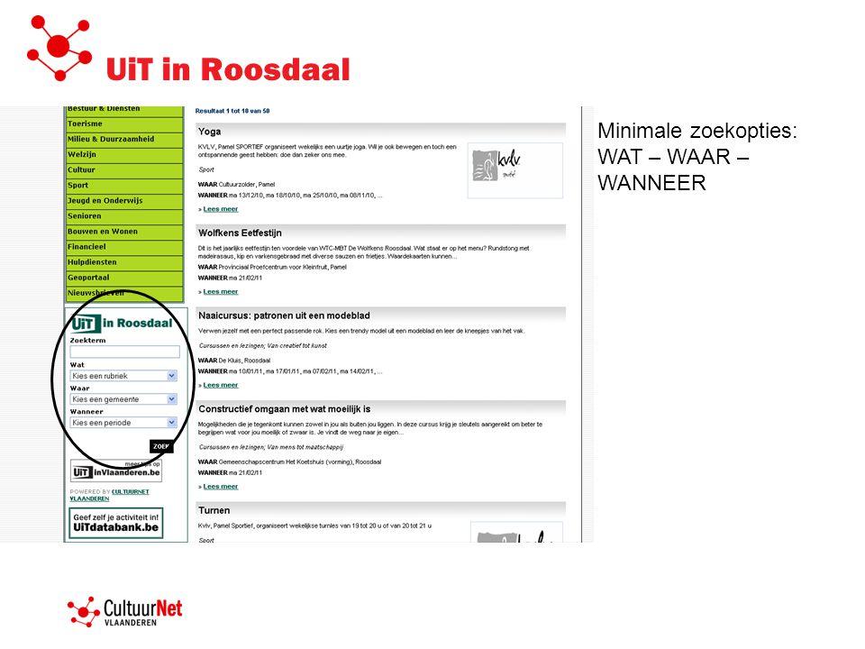 UiT in Roosdaal Minimale zoekopties: WAT – WAAR – WANNEER