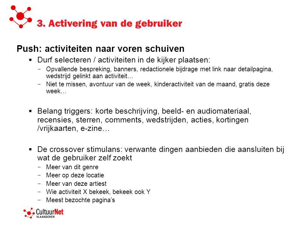 3. Activering van de gebruiker Push: activiteiten naar voren schuiven  Durf selecteren / activiteiten in de kijker plaatsen: − Opvallende bespreking,