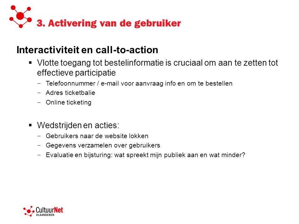 3. Activering van de gebruiker Interactiviteit en call-to-action  Vlotte toegang tot bestelinformatie is cruciaal om aan te zetten tot effectieve par