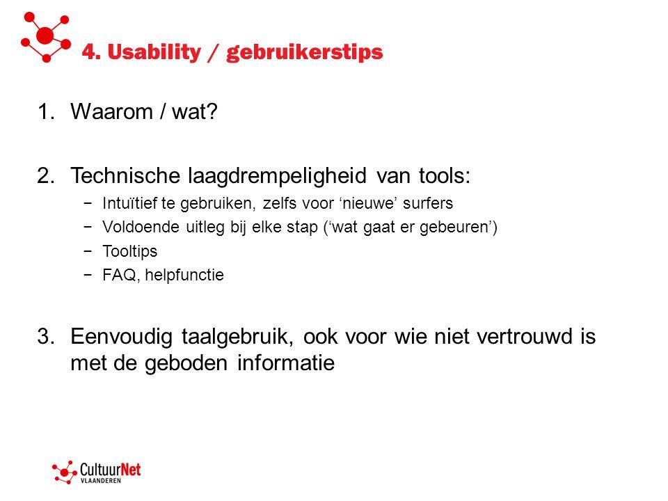 4. Usability / gebruikerstips 1.Waarom / wat.