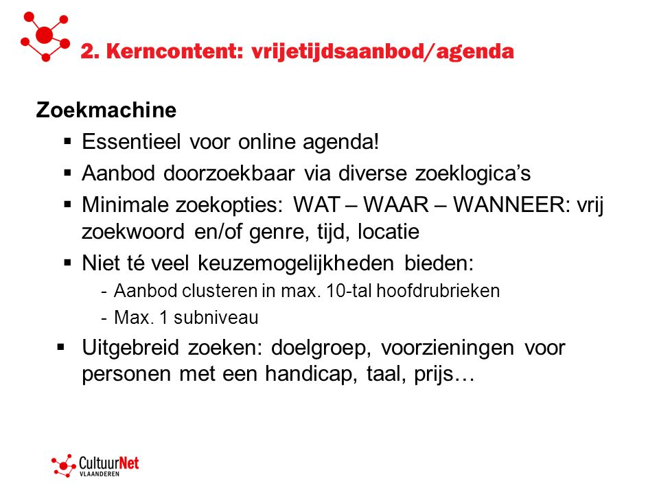 2. Kerncontent: vrijetijdsaanbod/agenda Zoekmachine  Essentieel voor online agenda.