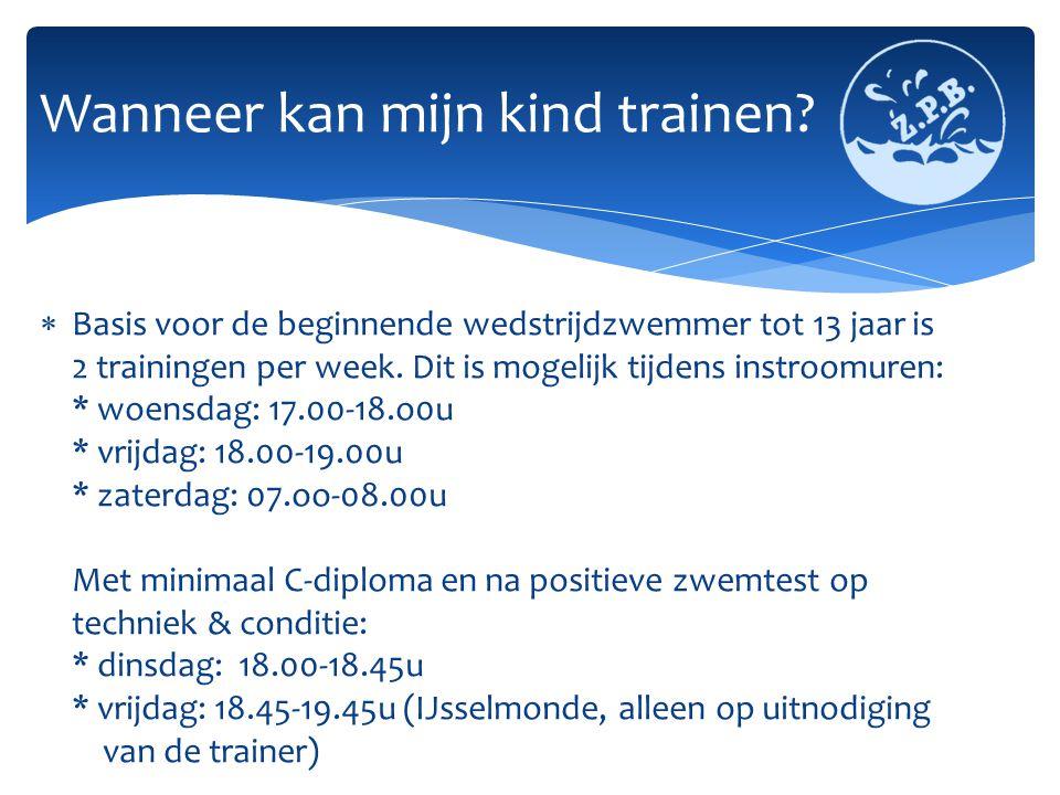  Basis voor de beginnende wedstrijdzwemmer tot 13 jaar is 2 trainingen per week.