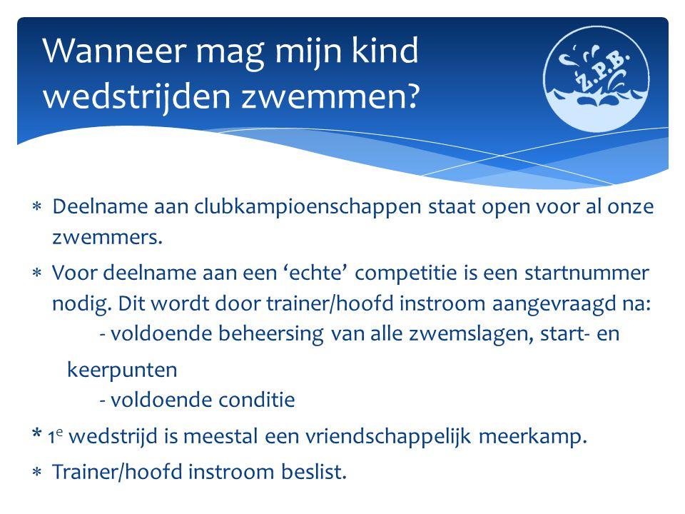  Deelname aan clubkampioenschappen staat open voor al onze zwemmers.