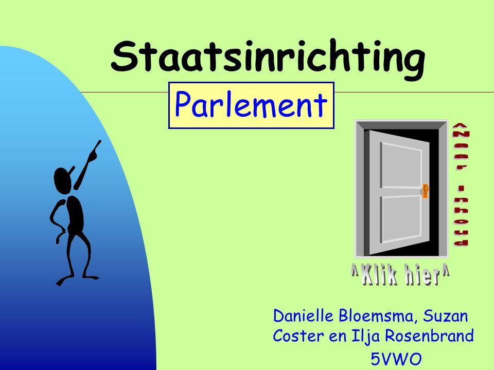 Staatsinrichting Danielle Bloemsma, Suzan Coster en Ilja Rosenbrand 5VWO Parlement