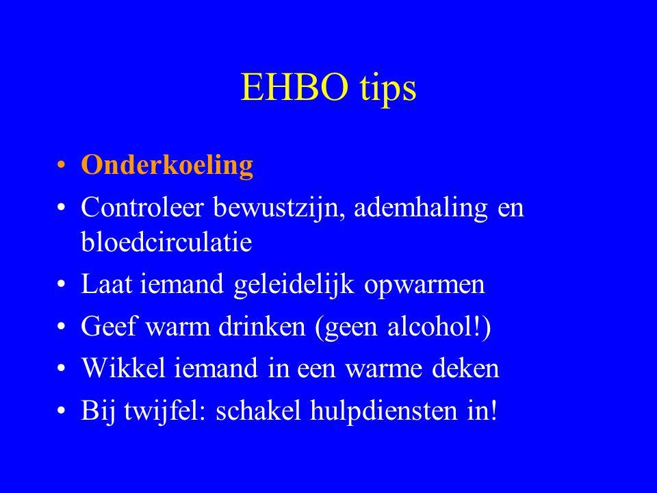 EHBO tips •Kneuzingen/ verstuikingen •Hou de kneuzing onder koud stromend water •Hou de kneuzing in de lucht om zwelling te voorkomen •Bij twijfel: co