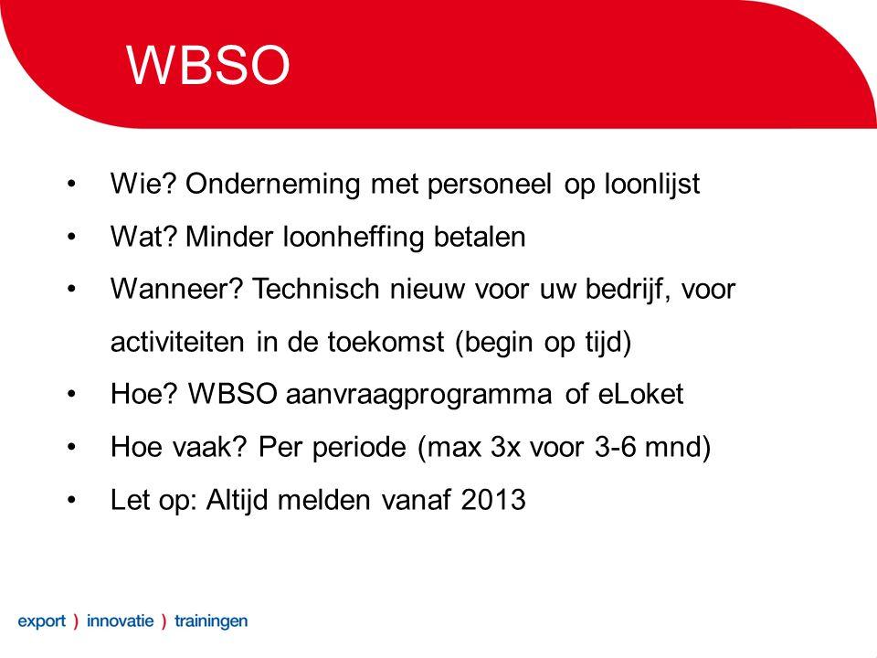WBSO •Wie. Onderneming met personeel op loonlijst •Wat.