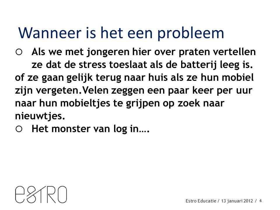 Estro Educatie / 13 januari 2012 /  Als we met jongeren hier over praten vertellen ze dat de stress toeslaat als de batterij leeg is.