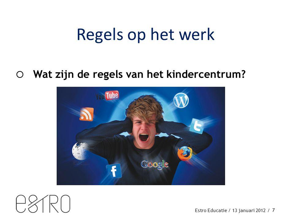Estro Educatie / 13 januari 2012 /  Wat zijn de regels van het kindercentrum 7 Regels op het werk