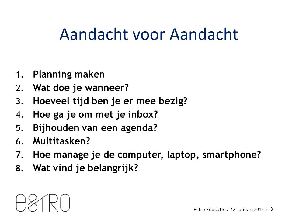Estro Educatie / 13 januari 2012 / 1.Planning maken 2.