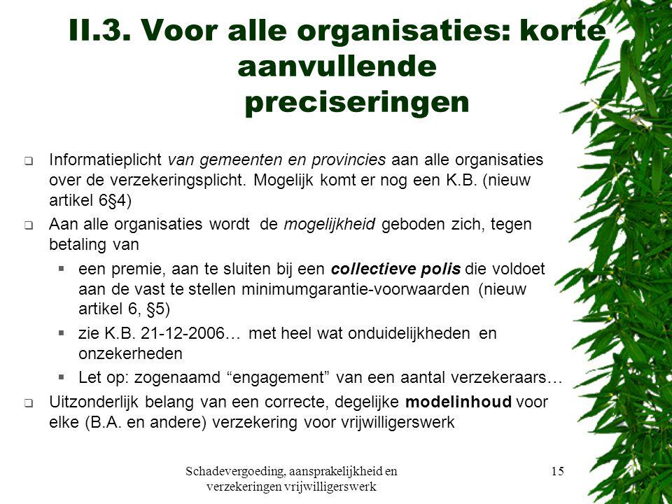 Schadevergoeding, aansprakelijkheid en verzekeringen vrijwilligerswerk 15 II.3.