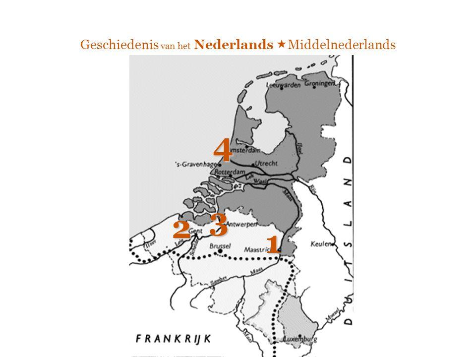 Geschiedenis van het Nederlands  Middelnederlands 1 2 3 4