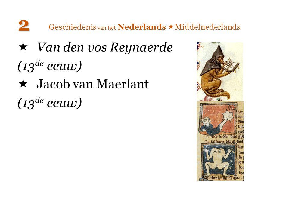  Van den vos Reynaerde (13 de eeuw)  Jacob van Maerlant (13 de eeuw) 2