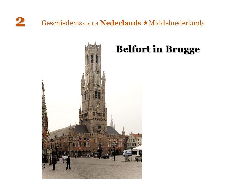 Geschiedenis van het Nederlands  Middelnederlands 2 Belfort in Brugge
