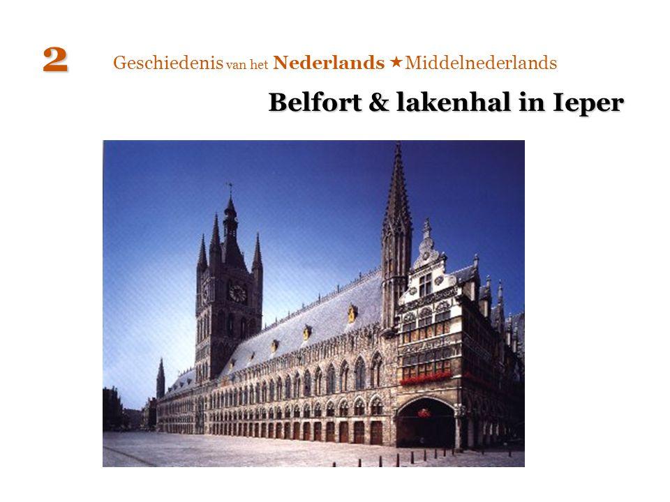 Geschiedenis van het Nederlands  Middelnederlands 2 Belfort & lakenhal in Ieper