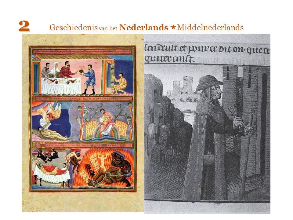 Geschiedenis van het Nederlands  Middelnederlands 2
