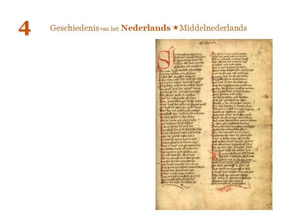 Geschiedenis van het Nederlands  Middelnederlands 4