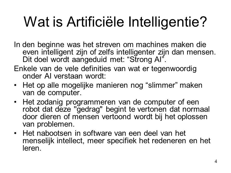 """4 In den beginne was het streven om machines maken die even intelligent zijn of zelfs intelligenter zijn dan mensen. Dit doel wordt aangeduid met: """"St"""