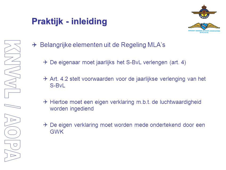 Praktijk - inleiding  Belangrijke elementen uit de Regeling MLA's  De eigenaar moet jaarlijks het S-BvL verlengen (art. 4)  Art. 4.2 stelt voorwaar
