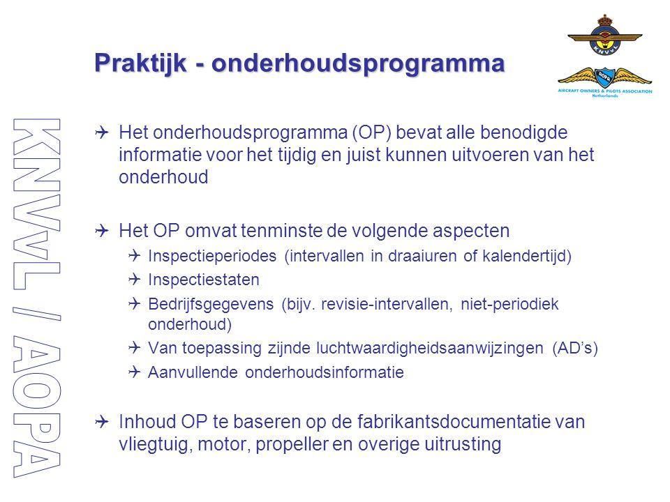 Praktijk - onderhoudsprogramma  Het onderhoudsprogramma (OP) bevat alle benodigde informatie voor het tijdig en juist kunnen uitvoeren van het onderh