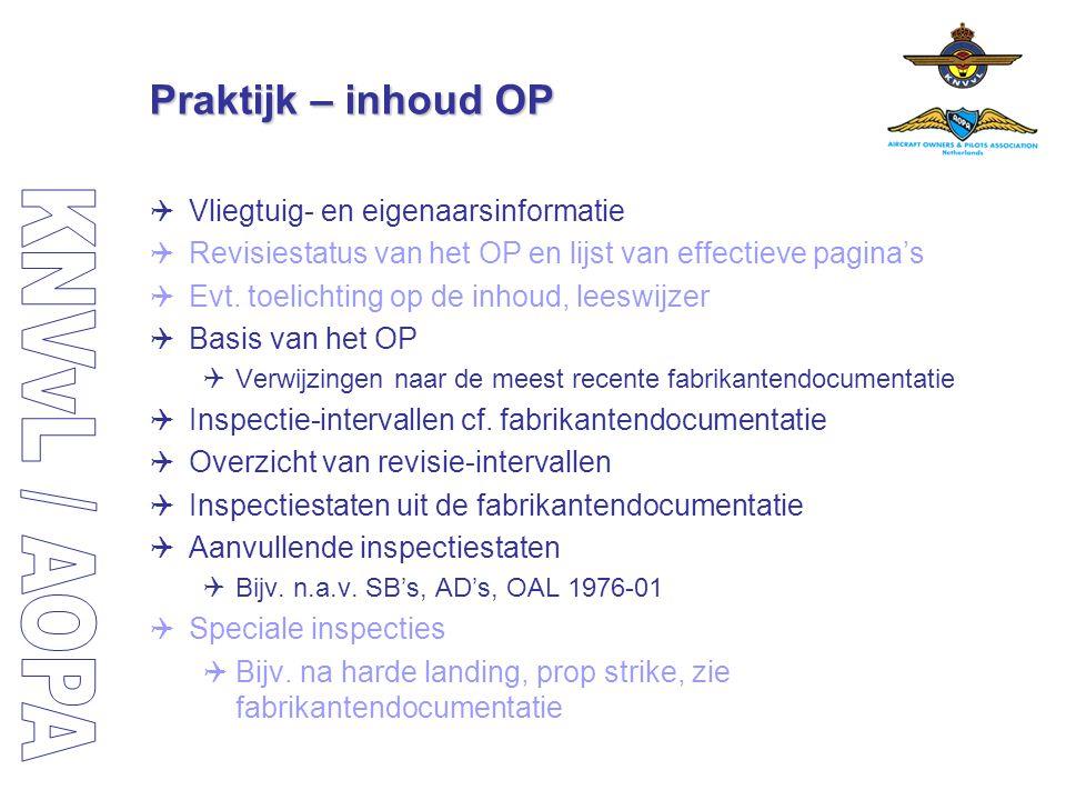 Praktijk – inhoud OP  Vliegtuig- en eigenaarsinformatie  Revisiestatus van het OP en lijst van effectieve pagina's  Evt. toelichting op de inhoud,