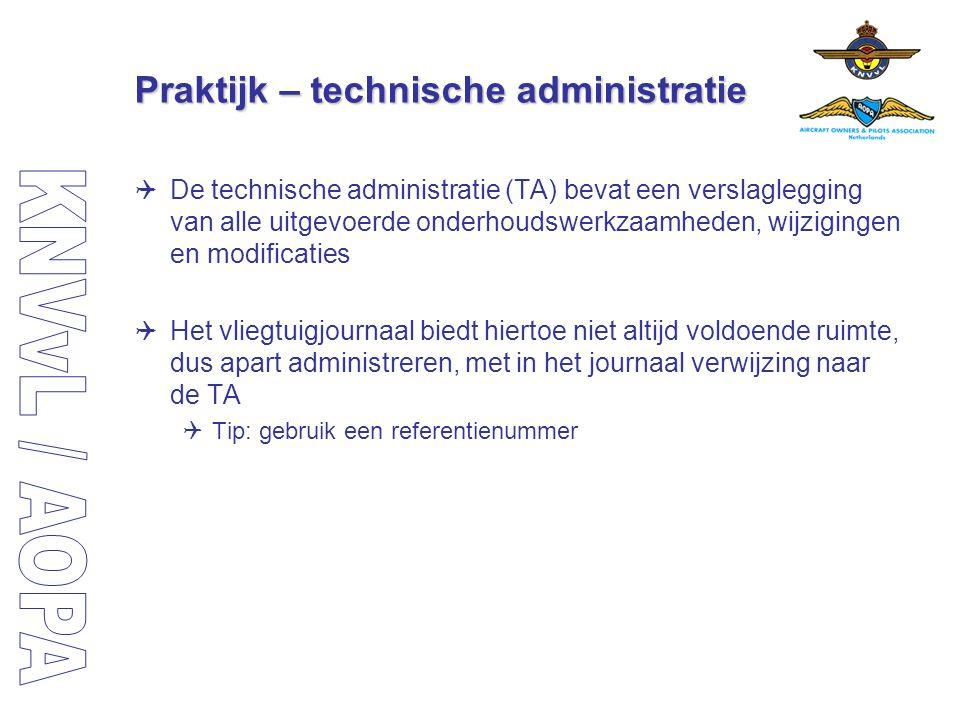 Praktijk – technische administratie  De technische administratie (TA) bevat een verslaglegging van alle uitgevoerde onderhoudswerkzaamheden, wijzigin