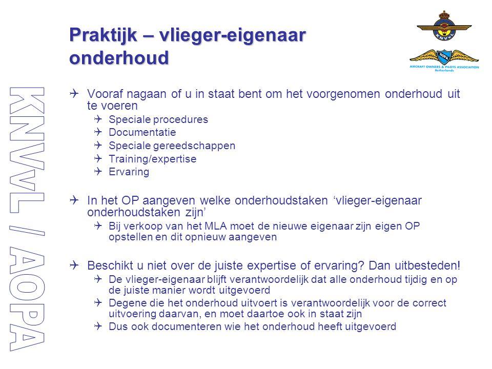 Praktijk – vlieger-eigenaar onderhoud  Vooraf nagaan of u in staat bent om het voorgenomen onderhoud uit te voeren  Speciale procedures  Documentat
