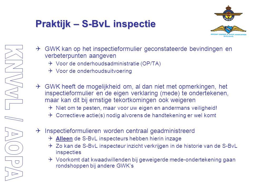 Praktijk – S-BvL inspectie  GWK kan op het inspectieformulier geconstateerde bevindingen en verbeterpunten aangeven  Voor de onderhoudsadministratie