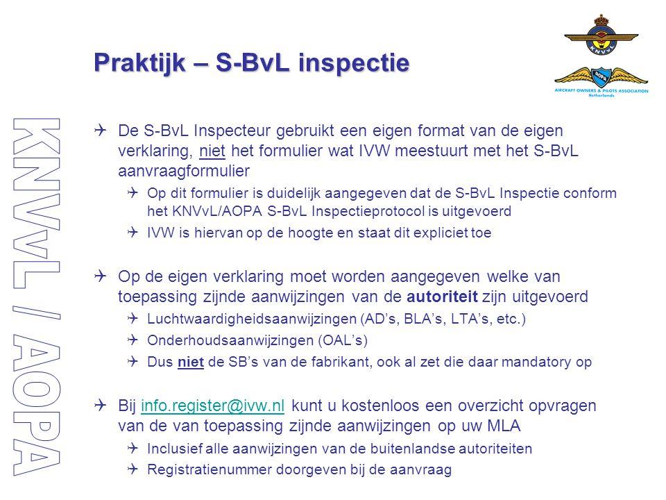 Praktijk – S-BvL inspectie  De S-BvL Inspecteur gebruikt een eigen format van de eigen verklaring, niet het formulier wat IVW meestuurt met het S-BvL