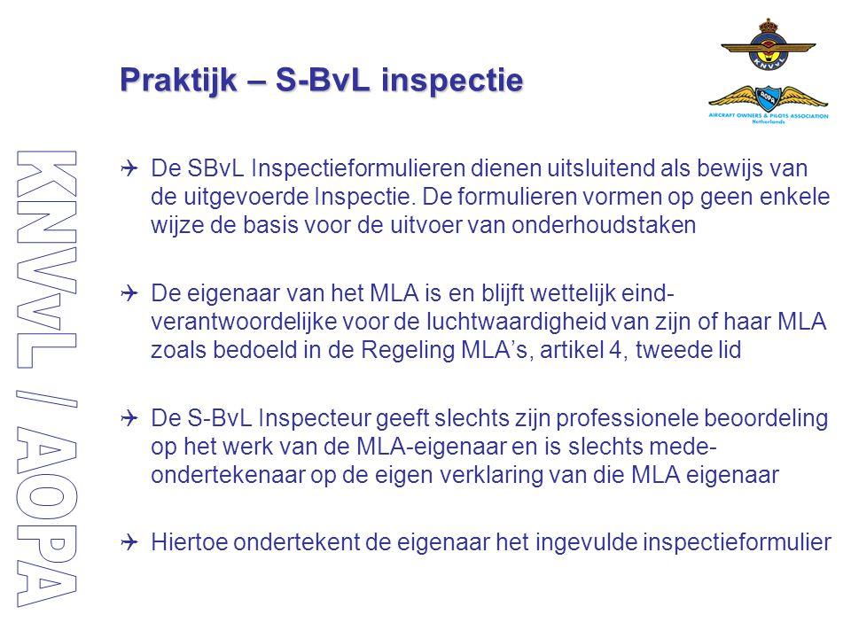 Praktijk – S-BvL inspectie  De SBvL Inspectieformulieren dienen uitsluitend als bewijs van de uitgevoerde Inspectie. De formulieren vormen op geen en