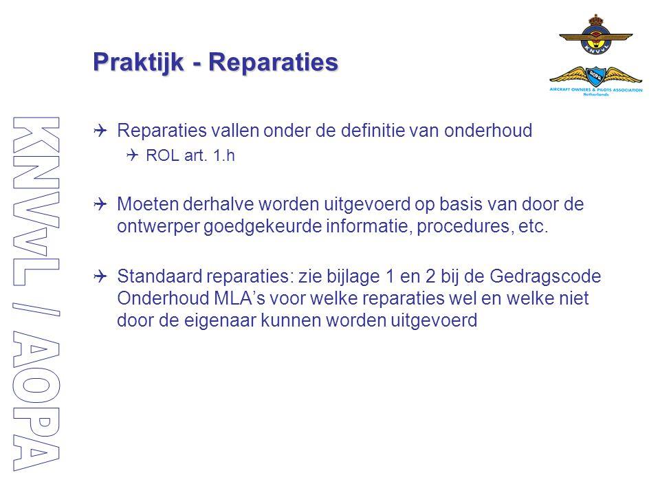 Praktijk - Reparaties  Reparaties vallen onder de definitie van onderhoud  ROL art. 1.h  Moeten derhalve worden uitgevoerd op basis van door de ont
