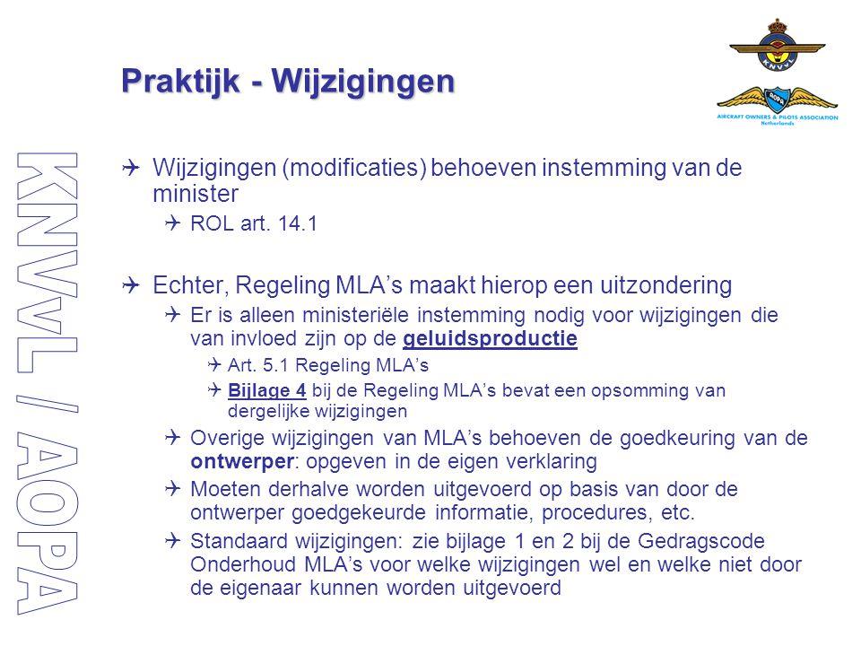 Praktijk - Wijzigingen  Wijzigingen (modificaties) behoeven instemming van de minister  ROL art. 14.1  Echter, Regeling MLA's maakt hierop een uitz