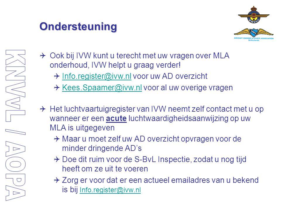 Ondersteuning  Ook bij IVW kunt u terecht met uw vragen over MLA onderhoud, IVW helpt u graag verder!  Info.register@ivw.nl voor uw AD overzicht Inf