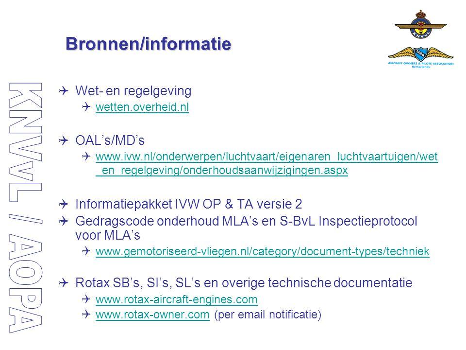 Bronnen/informatie  Wet- en regelgeving  wetten.overheid.nl wetten.overheid.nl  OAL's/MD's  www.ivw.nl/onderwerpen/luchtvaart/eigenaren_luchtvaart