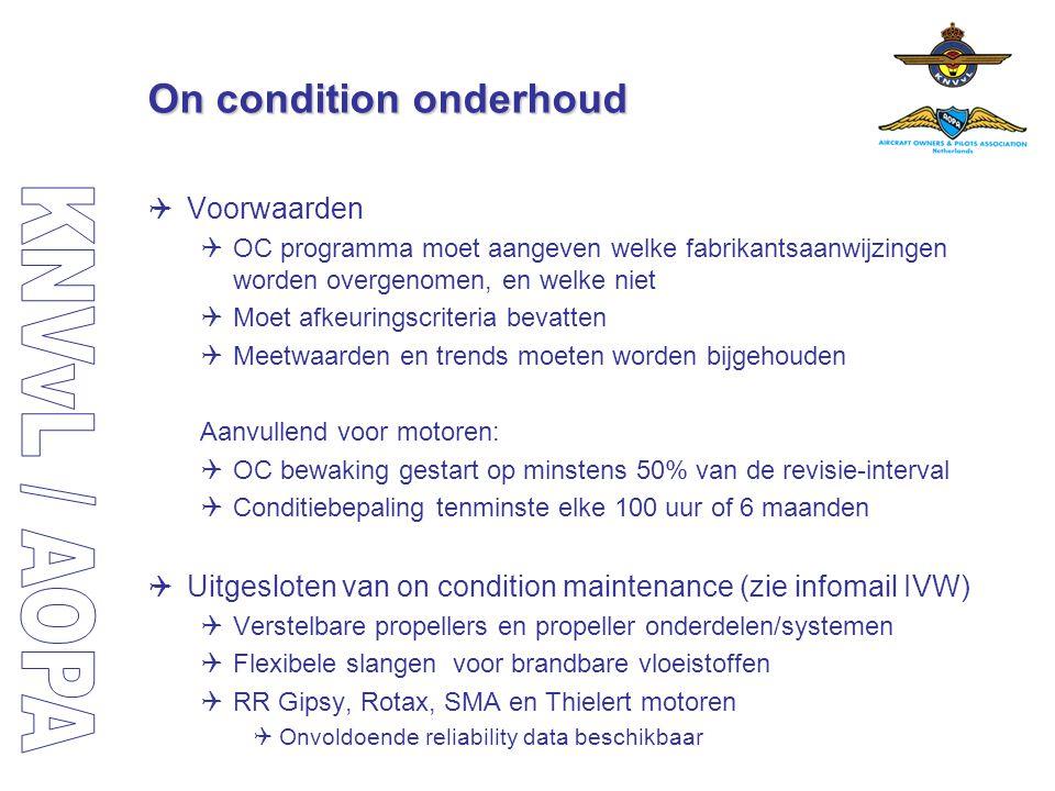 On condition onderhoud  Voorwaarden  OC programma moet aangeven welke fabrikantsaanwijzingen worden overgenomen, en welke niet  Moet afkeuringscrit