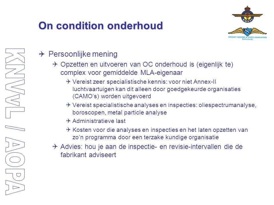 On condition onderhoud  Persoonlijke mening  Opzetten en uitvoeren van OC onderhoud is (eigenlijk te) complex voor gemiddelde MLA-eigenaar  Vereist