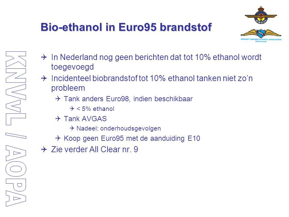 Bio-ethanol in Euro95 brandstof  In Nederland nog geen berichten dat tot 10% ethanol wordt toegevoegd  Incidenteel biobrandstof tot 10% ethanol tank