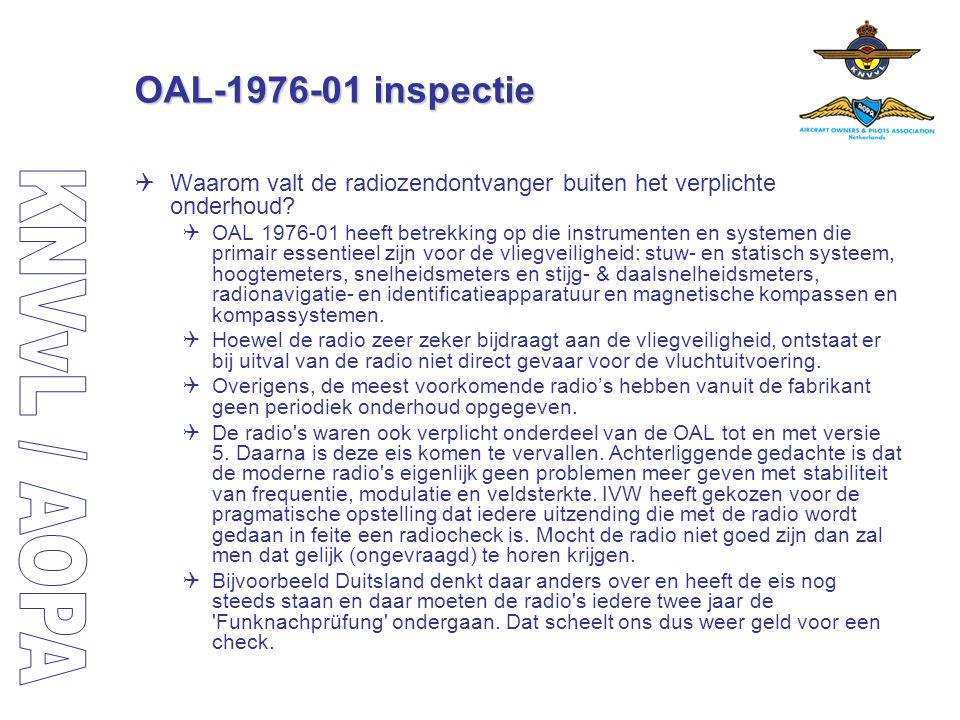 OAL-1976-01 inspectie  Waarom valt de radiozendontvanger buiten het verplichte onderhoud?  OAL 1976-01 heeft betrekking op die instrumenten en syste