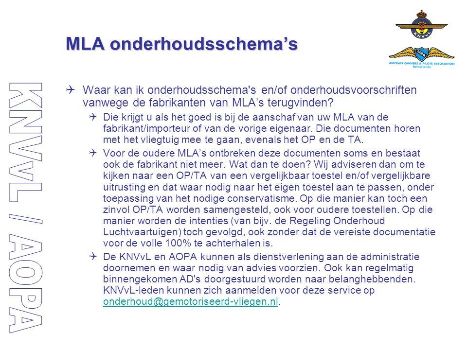 MLA onderhoudsschema's  Waar kan ik onderhoudsschema's en/of onderhoudsvoorschriften vanwege de fabrikanten van MLA's terugvinden?  Die krijgt u als