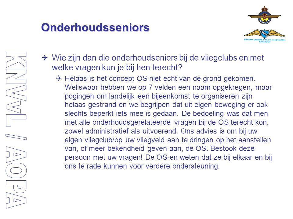 Onderhoudsseniors  Wie zijn dan die onderhoudseniors bij de vliegclubs en met welke vragen kun je bij hen terecht?  Helaas is het concept OS niet ec
