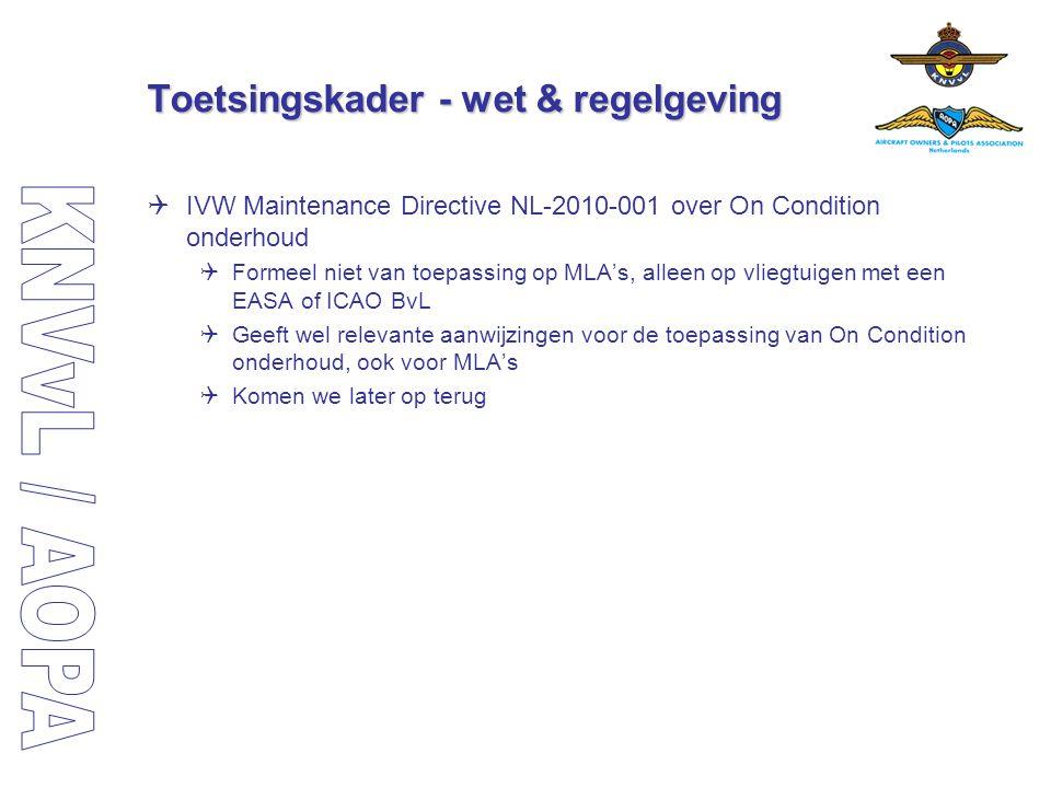Toetsingskader - wet & regelgeving  IVW Maintenance Directive NL-2010-001 over On Condition onderhoud  Formeel niet van toepassing op MLA's, alleen