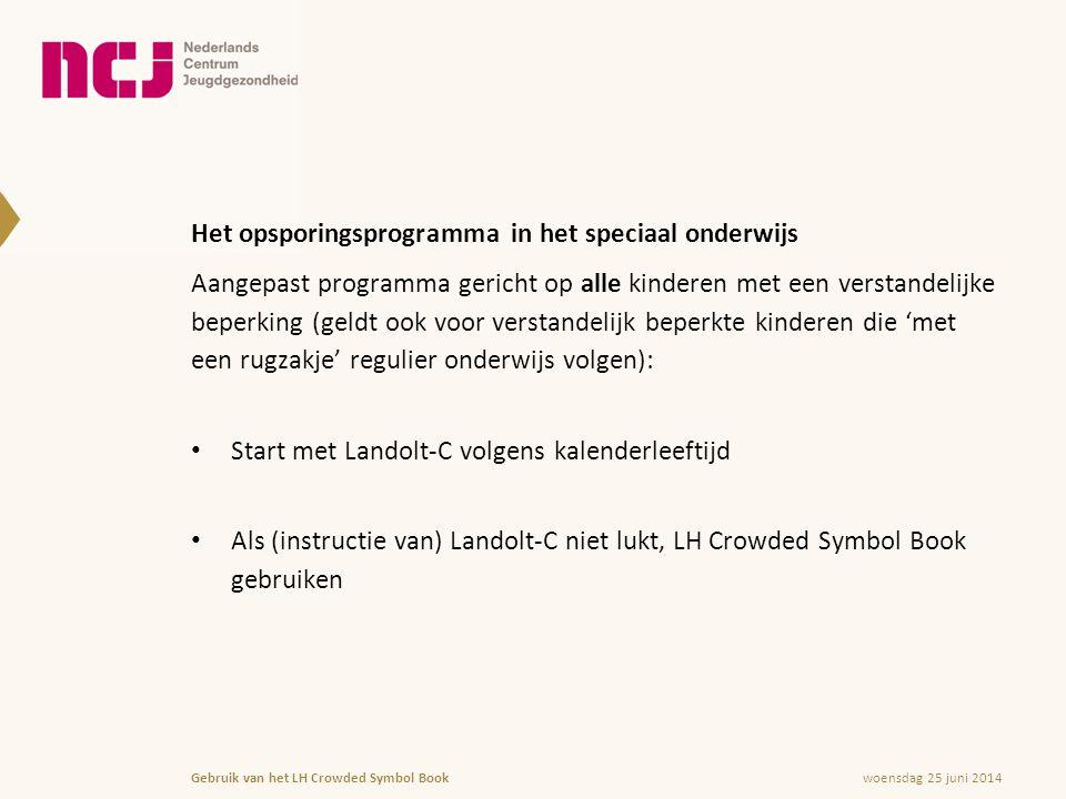 woensdag 25 juni 2014Gebruik van het LH Crowded Symbol Book Wat als het ook met het LH Crowded Symbol Book niet lukt.