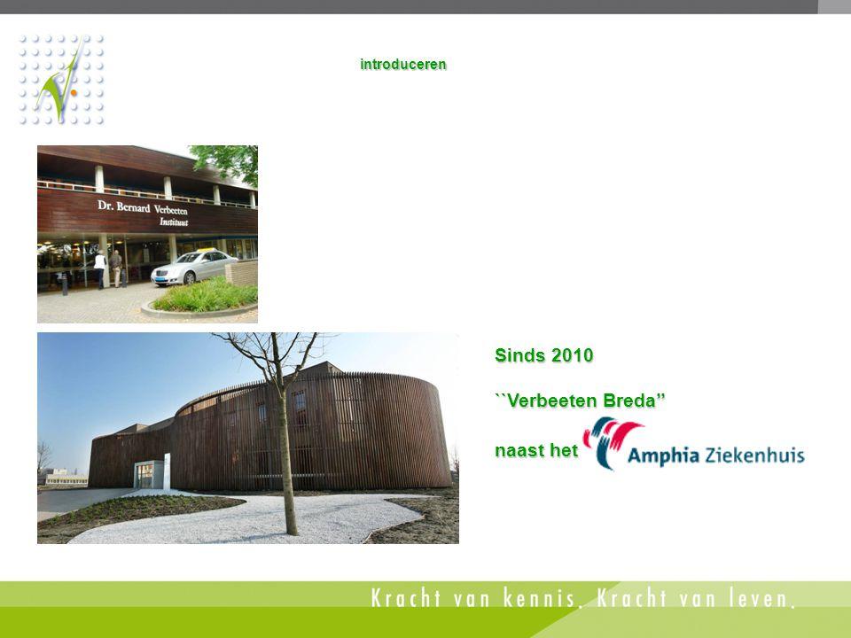 Sinds 2010 ``Verbeeten Breda'' naast het introduceren