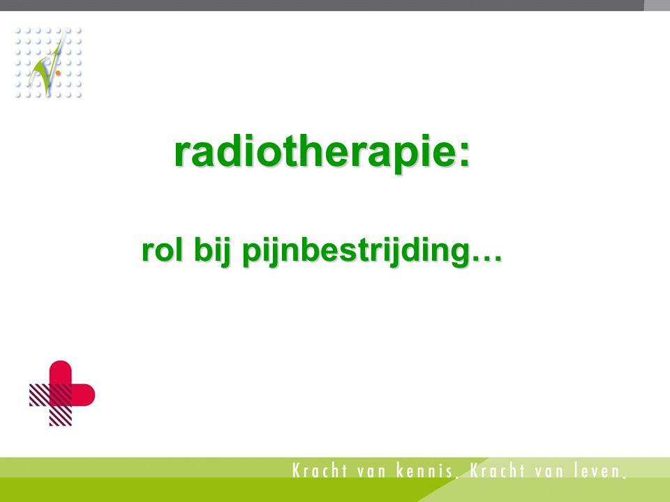 Radiotherapie •doel en voorwaarden bij antalgische bestraling •logistieke werkwijze bij antalgische bestraling •antalgische bestraling hoe doe je dat •op welke termijn effect.