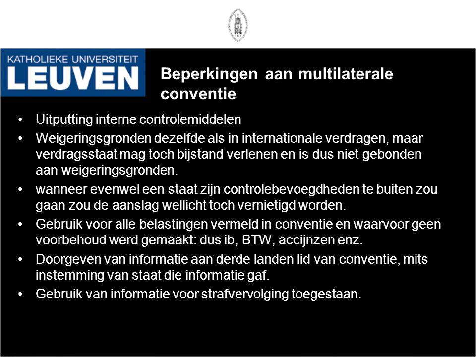 Beperkingen aan multilaterale conventie •Uitputting interne controlemiddelen •Weigeringsgronden dezelfde als in internationale verdragen, maar verdrag