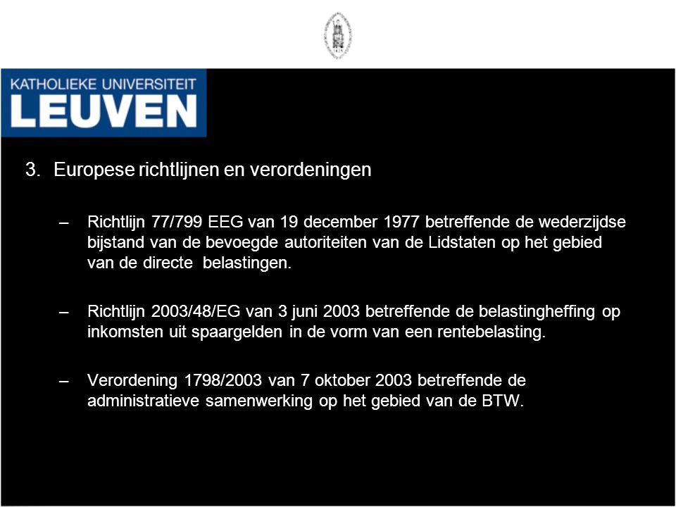 3.Europese richtlijnen en verordeningen –Richtlijn 77/799 EEG van 19 december 1977 betreffende de wederzijdse bijstand van de bevoegde autoriteiten va