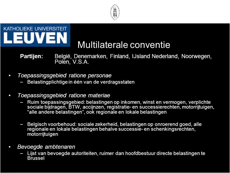 Multilaterale conventie Partijen: België, Denemarken, Finland, IJsland Nederland, Noorwegen, Polen, V.S.A. •Toepassingsgebied ratione personae –Belast