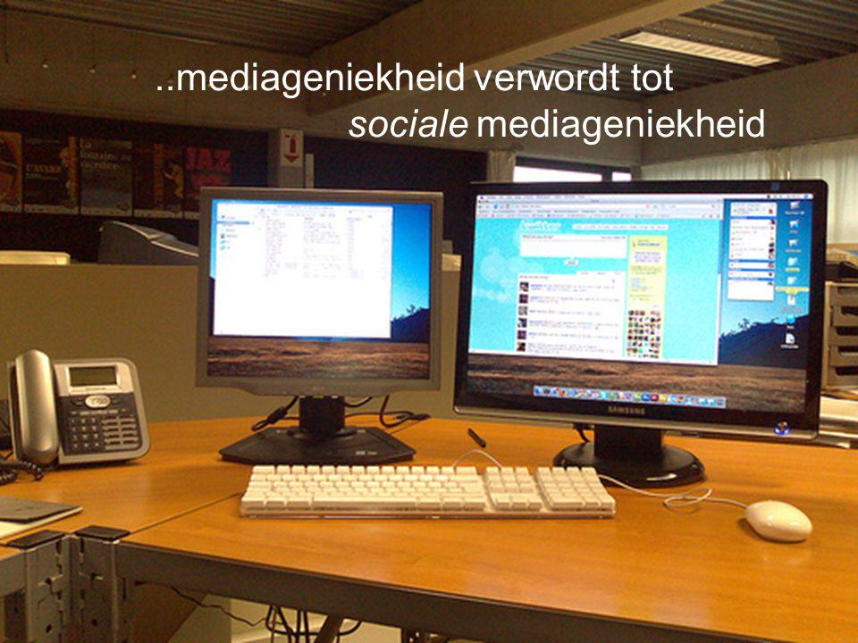 ..mediageniekheid verwordt tot sociale mediageniekheid