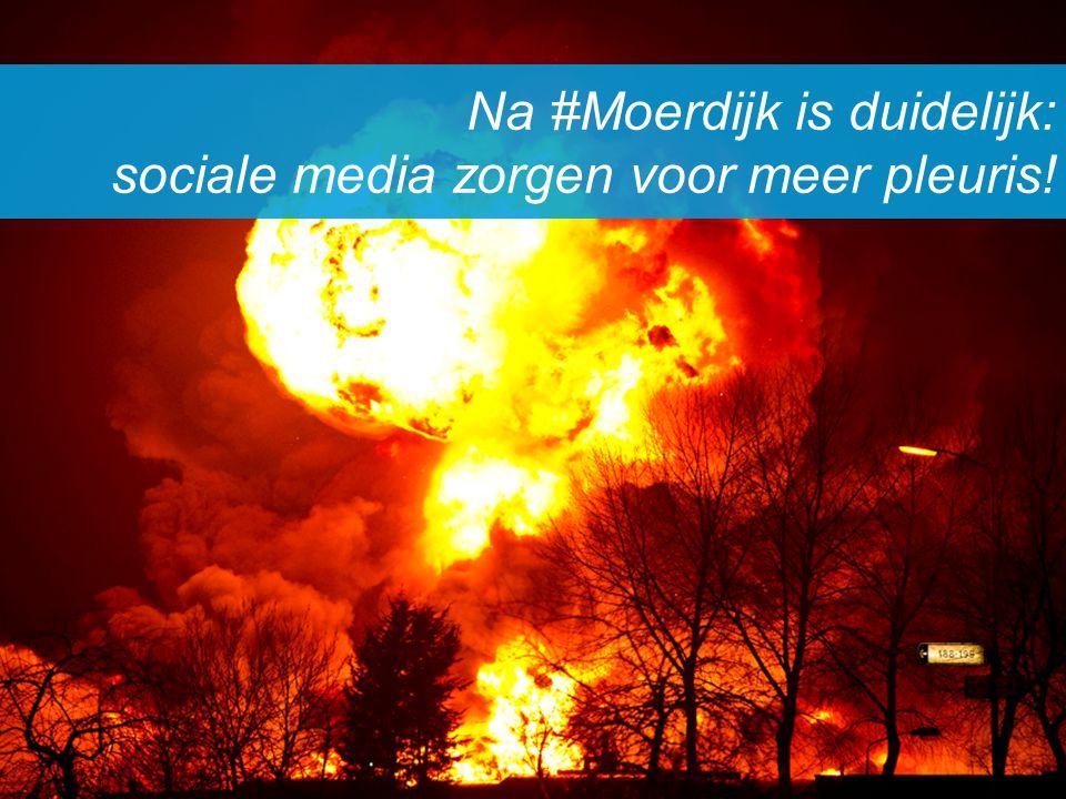Na #Moerdijk is duidelijk: sociale media zorgen voor meer pleuris!
